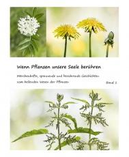 Wenn Pflanzen unsere Seele berühren